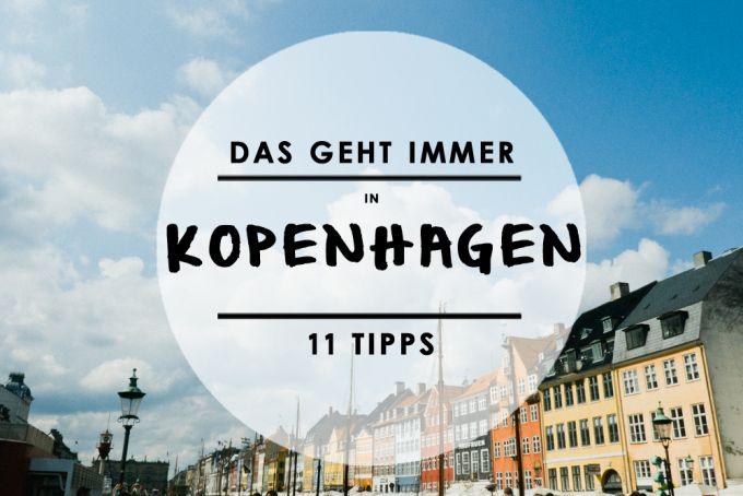 REISEVERGNGEN 11 Dinge Die Ihr In Kopenhagen Immer