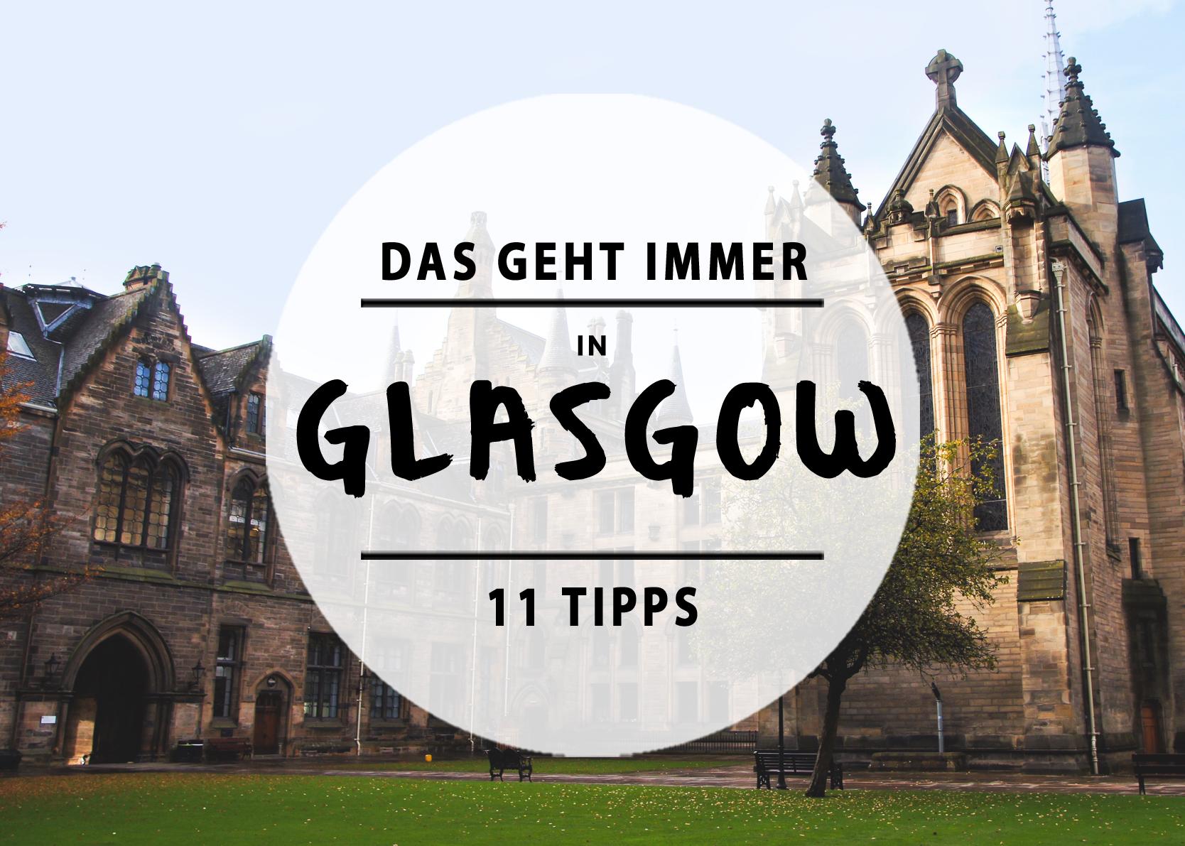 REISEVERGNÜGEN – 11 Dinge, die ihr in Glasgow immer machen könnt ...