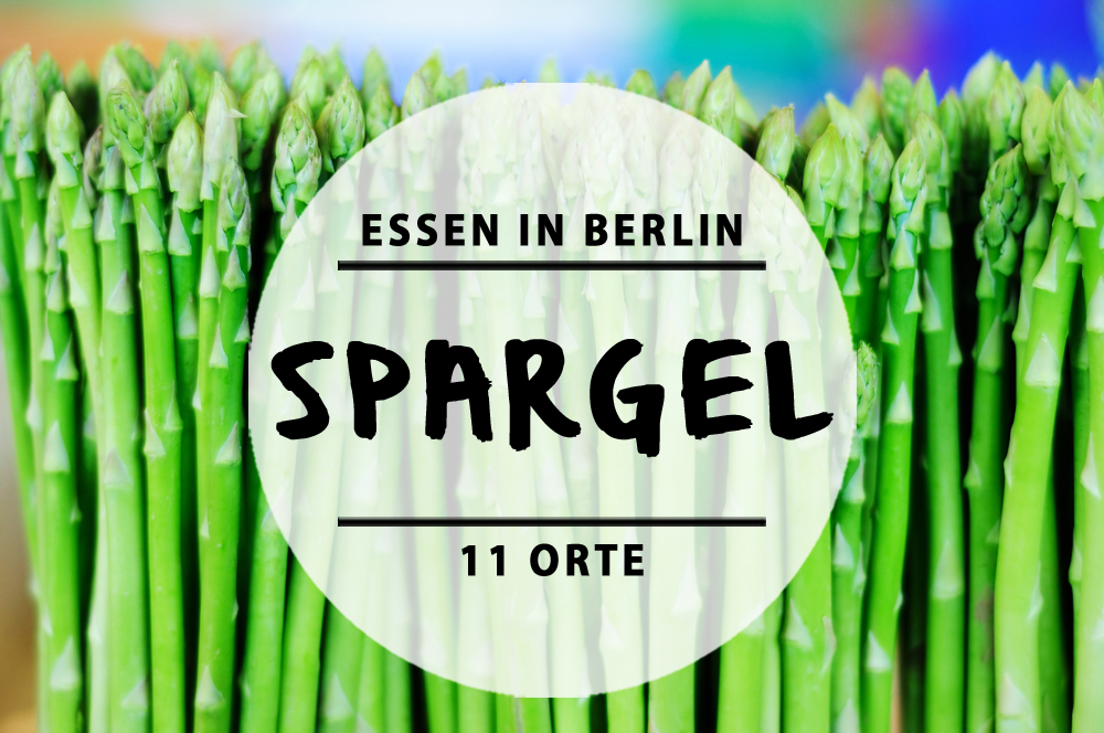 11 orte in berlin wo ihr leckeren spargel mal anders. Black Bedroom Furniture Sets. Home Design Ideas
