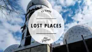 Verlassene Orte und Lost Places in Berlin und Umgebung