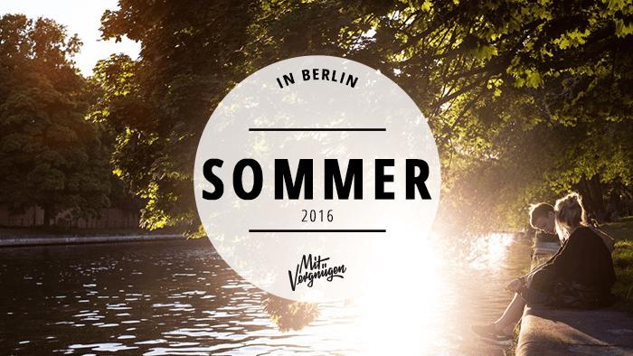 21 ziemlich gute Tipps für den Sommer in Berlin 2016