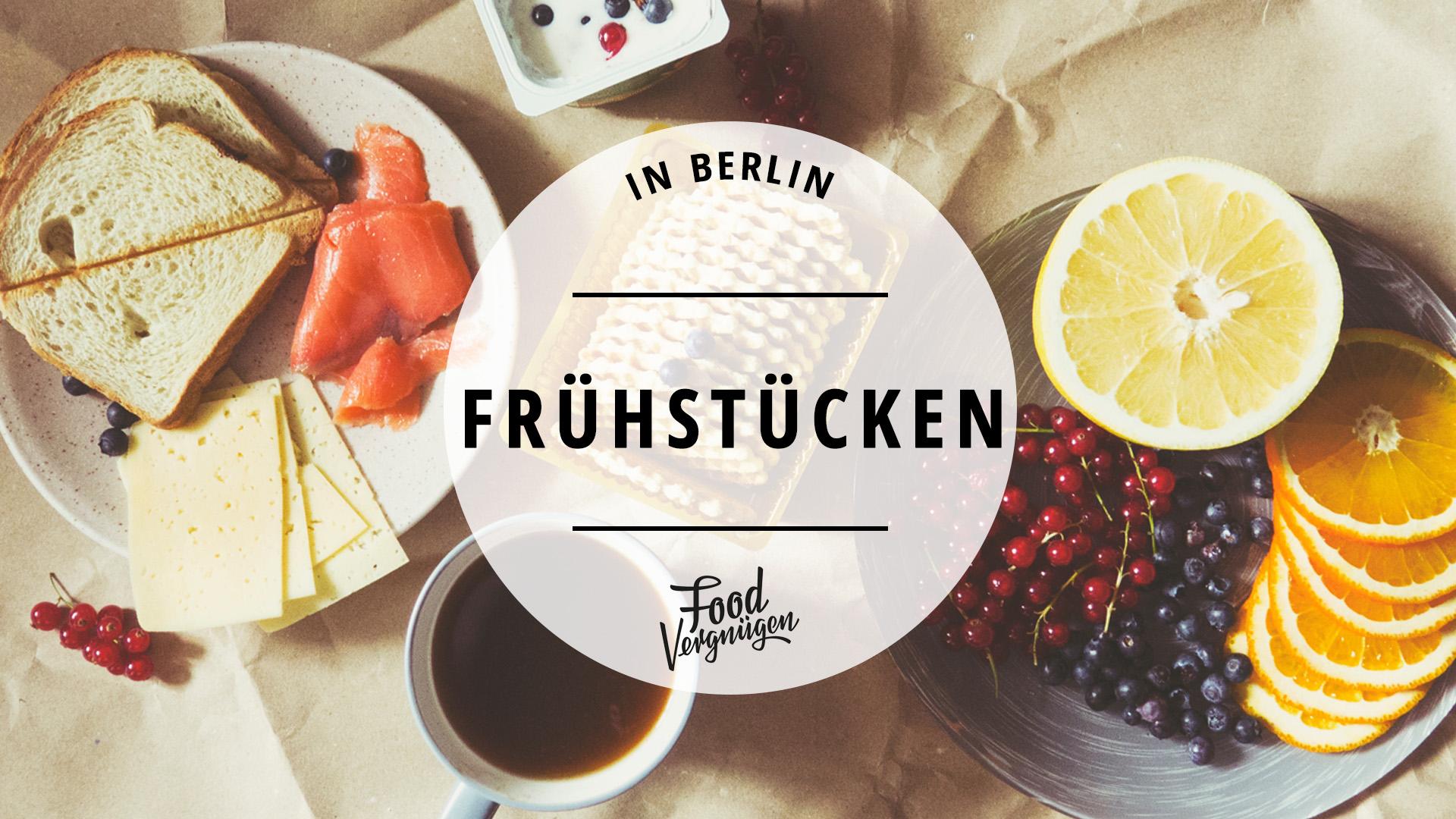 21 Orte zum Frühstücken in Berlin | Mit Vergnügen Berlin