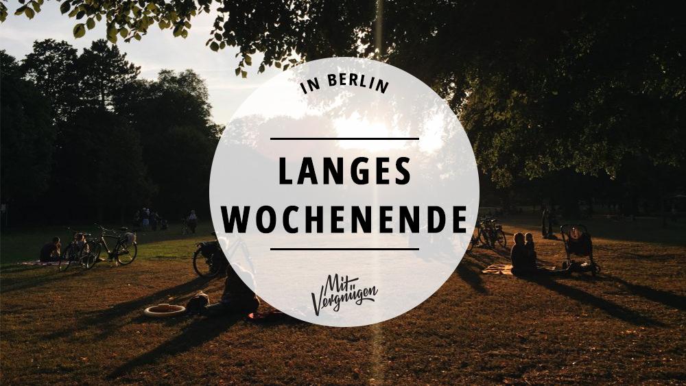 11 sch ne sachen die ihr an einem langen wochenende in berlin machen k nnt mit vergn gen berlin. Black Bedroom Furniture Sets. Home Design Ideas