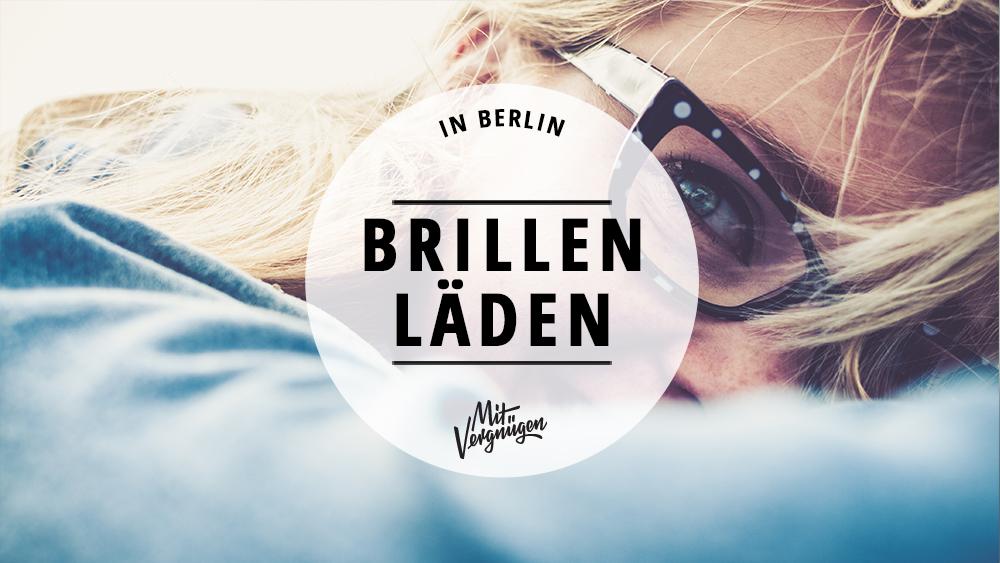 11 Brillenläden in Berlin, in denen ihr richtig schöne Brillen ...
