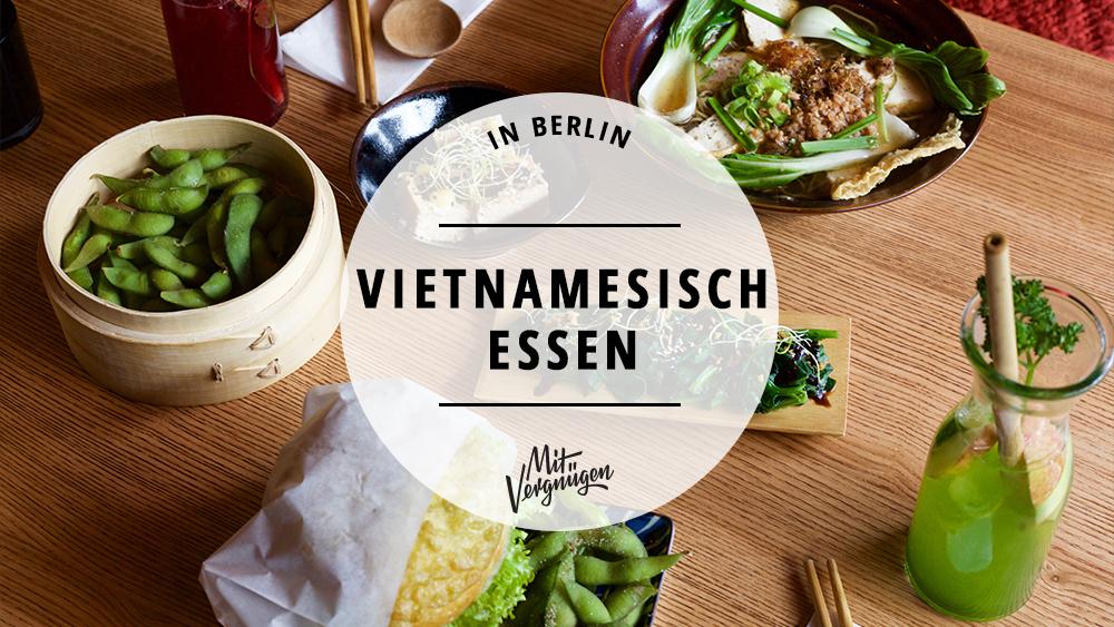 11 restaurants in berlin in denen ihr richtig gut vietnamesisch essen k nnt mit vergn gen berlin. Black Bedroom Furniture Sets. Home Design Ideas