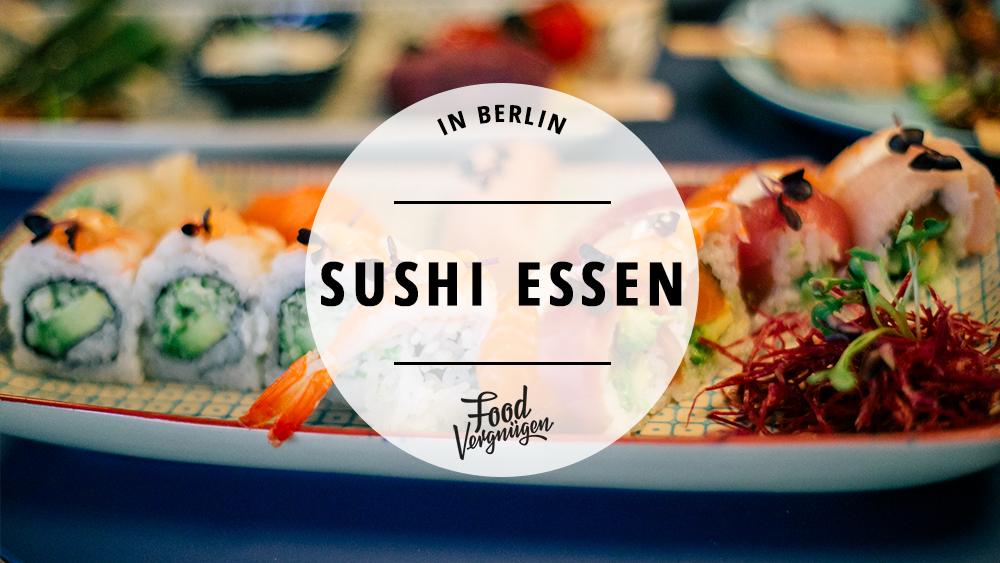 11 orte in berlin bei denen ihr fantastisches sushi essen. Black Bedroom Furniture Sets. Home Design Ideas