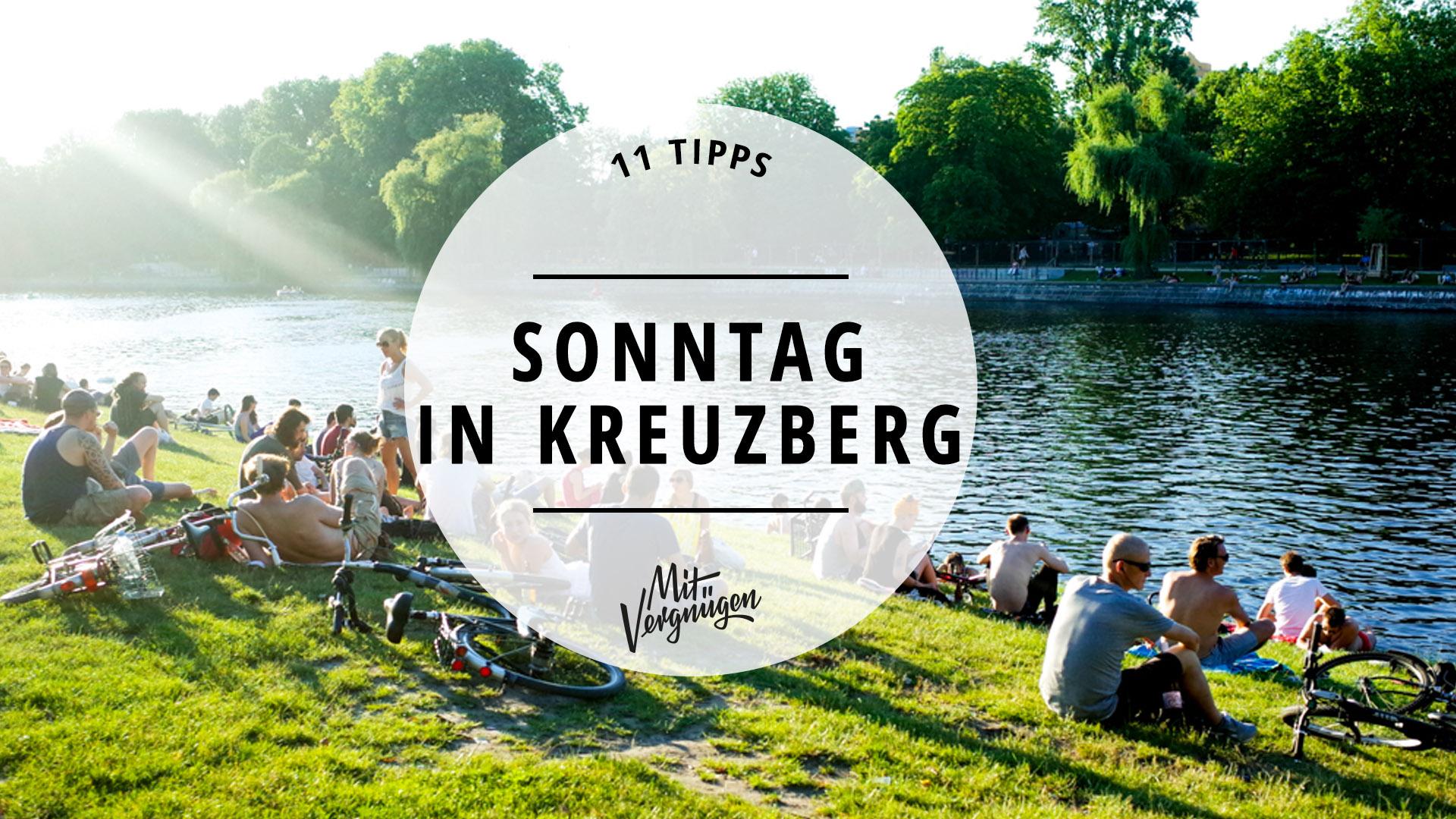 11 Tipps Fr Einen Tollen Sonntag In Kreuzberg