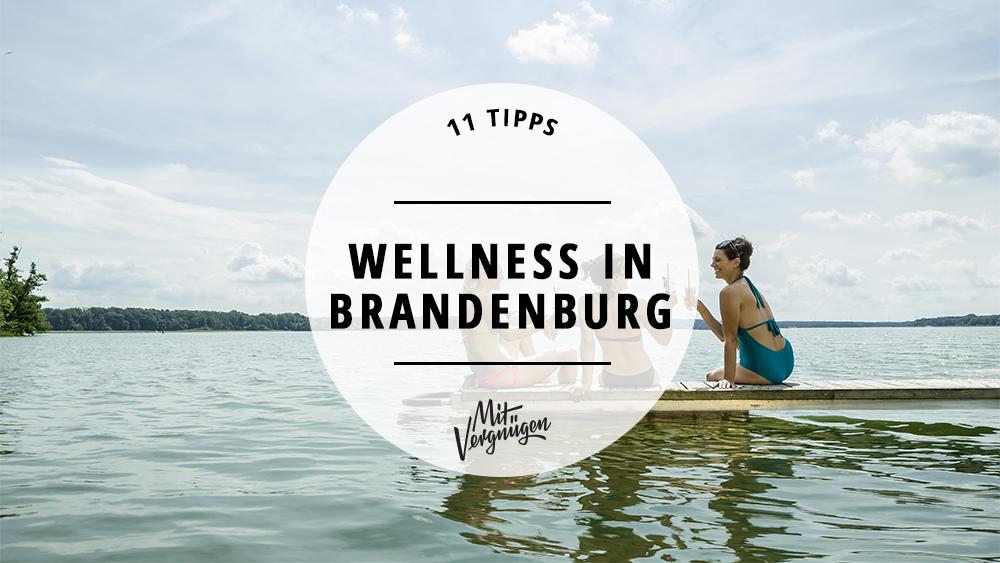 11 Entspannende Orte Fur Wellness In Brandenburg Mit Vergnugen Berlin