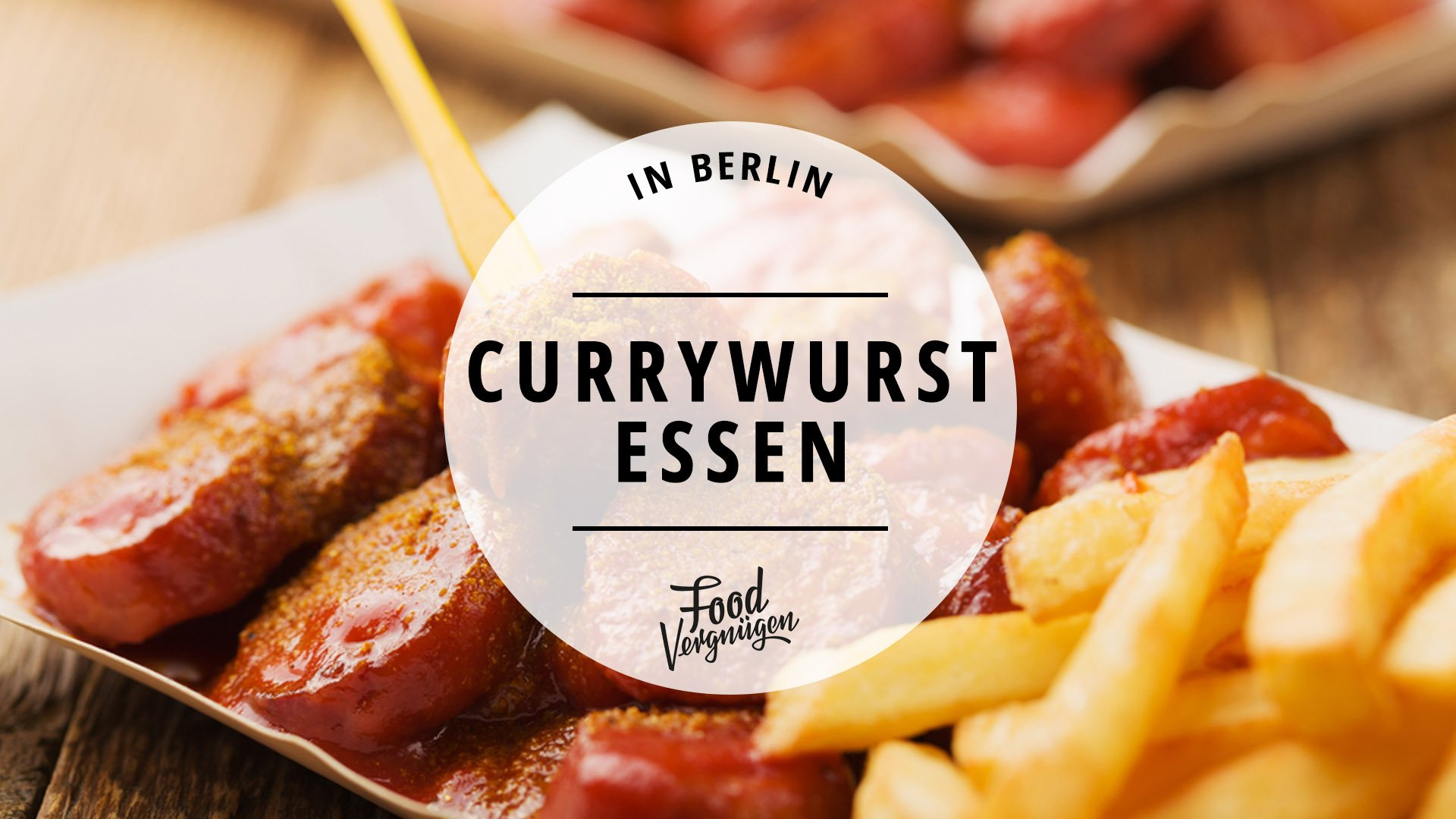 hier k nnt ihr die beste currywurst in berlin essen mit vergn gen berlin. Black Bedroom Furniture Sets. Home Design Ideas