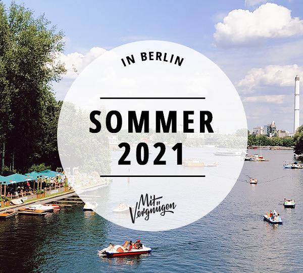 Sommer in Berlin, 2021, Tipps