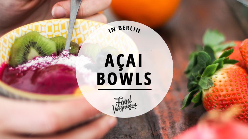 11 Cafés, in denen ihr leckere Açai-Bowls bekommt