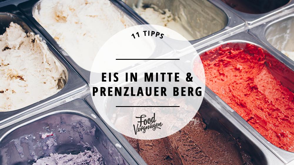Die 11 besten Eisdielen in Mitte und Prenzlauer Berg
