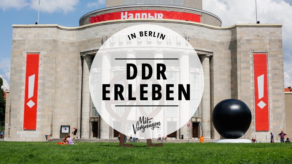 11 Orte in Berlin, die sich immer noch nach DDR anfühlen