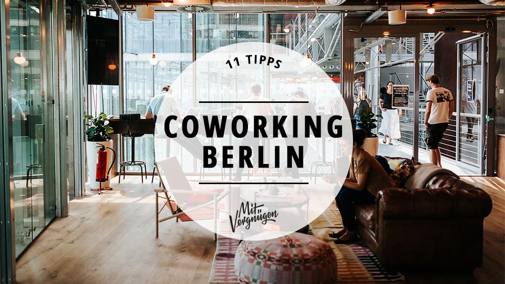 11 Schöne Coworking Spaces In Berlin Mit Vergnügen Berlin