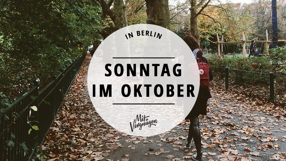 11 Tipps für einen schönen Sonntag im Oktober