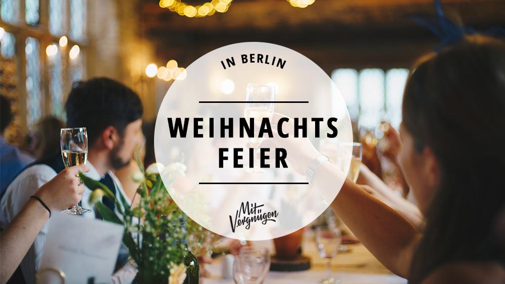 Weihnachtsfeier Ideen Berlin.11 Locations Für Eine Richtig Coole Weihnachtsfeier In Berlin Mit