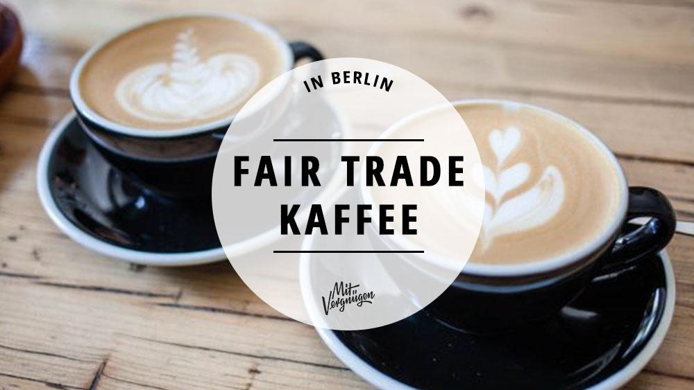 11 Orte, an denen ihr fair trade Kaffee bekommt | Mit ...