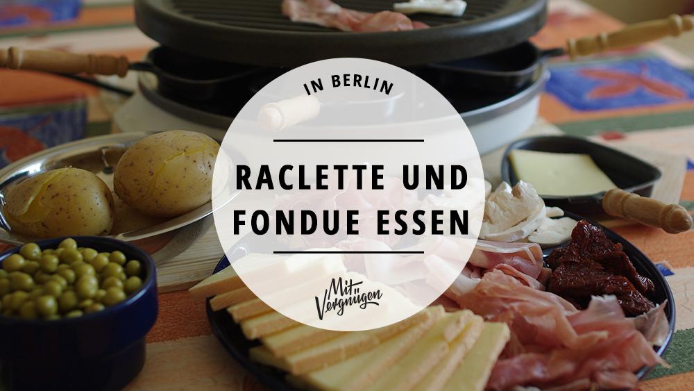 11 restaurants in denen ihr fondue und raclette bekommt mit vergn gen berlin. Black Bedroom Furniture Sets. Home Design Ideas
