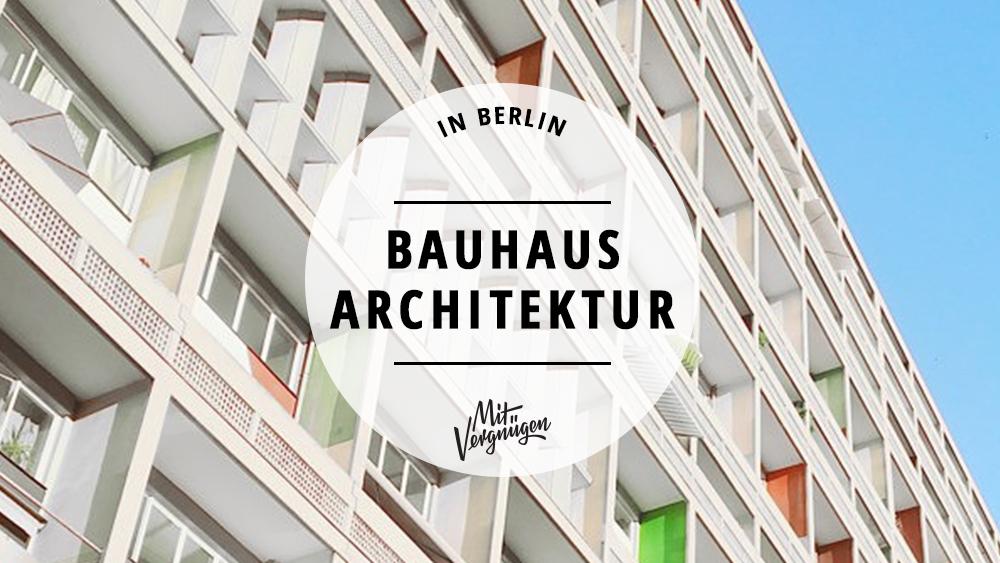 11 Bauten und Siedlungen in Berlin, die vom Bauhaus inspiriert sind