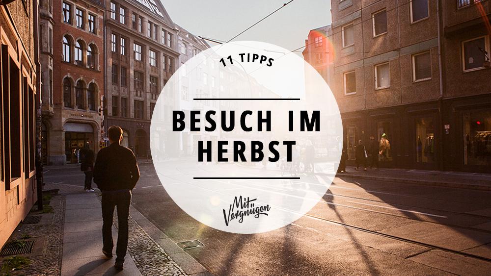 Berlin-Besuch im Herbst, Tipps für Berlin