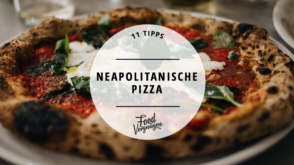 Neapolitanische Pizza in Berlin