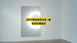 Kunsttipps November 2019, Artvergnügen