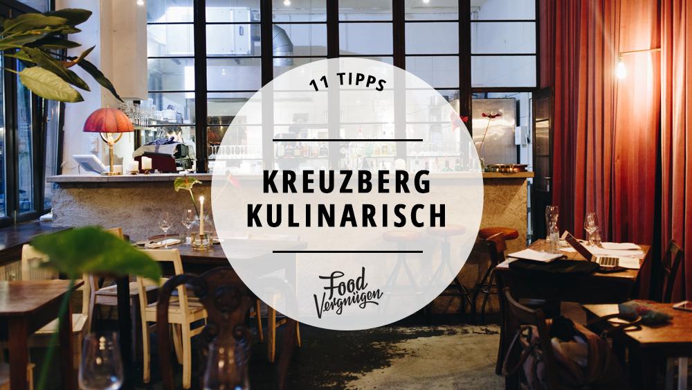 Kreuzberg Kulinarisch, Die besten Restaurants in Kreuzberg