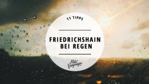 Friedrichshain bei Regen