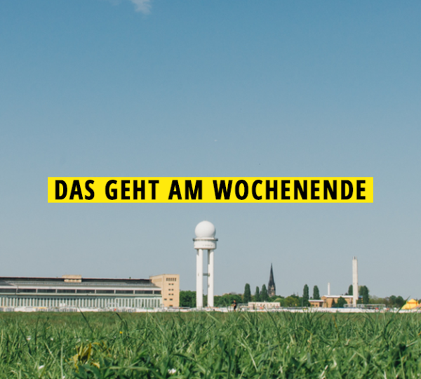 Wochenende, Tipps, Tempelhofer Feld