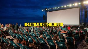Freiluftkino, Juli 2020, Filme, Open-Air-Kino, Freiluftkino in Berlin