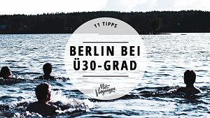 Berlin Ü30-Grad Guide Hitzewelle