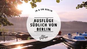 Ausflüge, Ausflüge südlich von Berlin, Berliner Süden