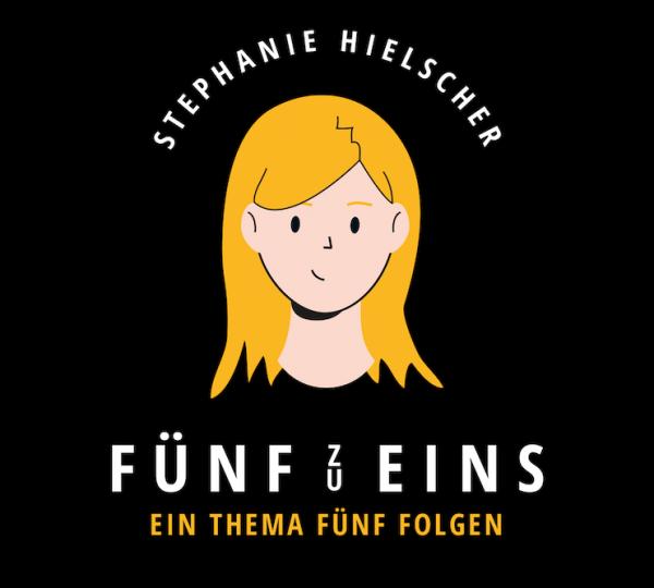 Fünf zu Eins, Podcast, Stephanie Hielscher, Mit Vergnügen