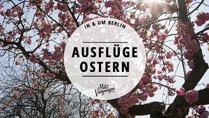 Ostern, Berlin, Ausflüge,