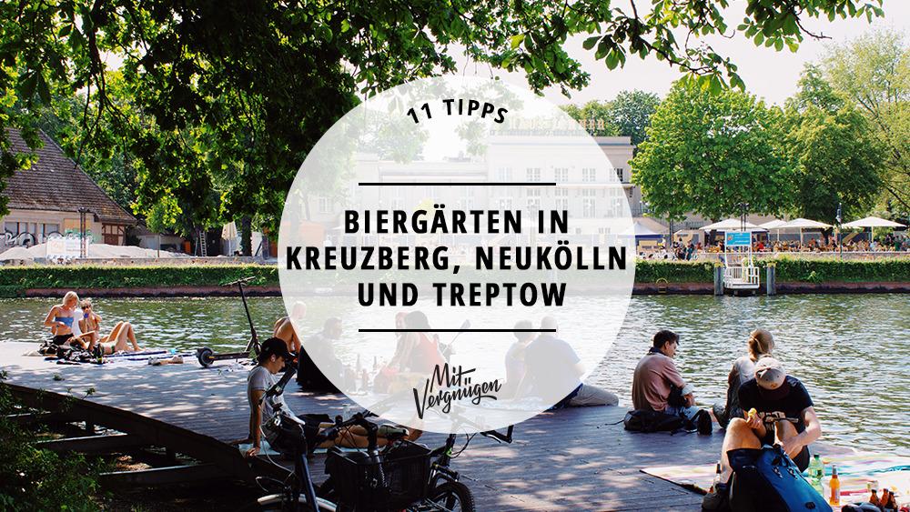 11 schöne Biergärten in Kreuzberg, Neukölln und Treptow